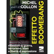 Effetto Boomerang. Riflessioni su guerra, terrorismo, islam e libertà di espressione