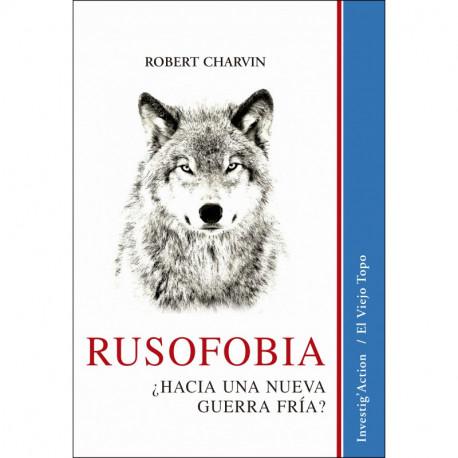 Rusofobia. ¿Hacia una nueva guerra fría?