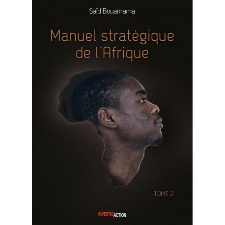 Manuel Stratégique de l'Afrique - Tome II
