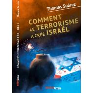 Comment le terrorisme a créé Israël - Thomas Suárez
