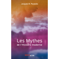 Les mythes de l'Histoire moderne - Jacques Pauwels
