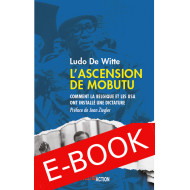 E-book: L'Ascension de Mobutu Comment la Belgique et les USA ont fabriqué un dictateur - Ludo De Witte