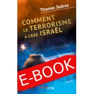 E-book: Comment le terrorisme a créé Israël - Thomas Suárez