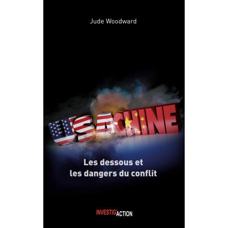 USA-CHINE. Les dessous et les dangers du conflit - Jude Woodward