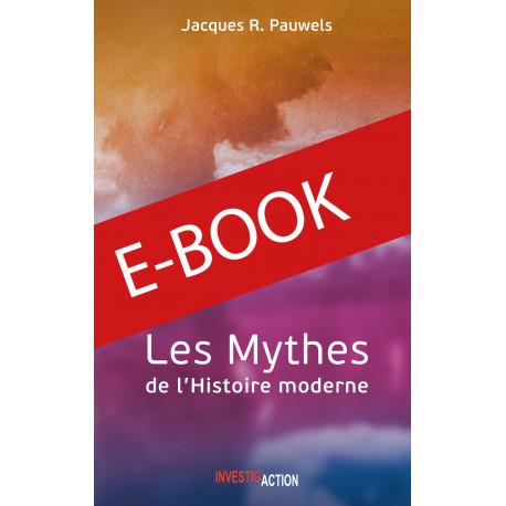 E-book - Les mythes de l'Histoire moderne - Jacques Pauwels