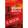 E-book : La gauche et la guerre. Analyse d'une défaite idéologique. Michel Collon et Saïd Bouamama