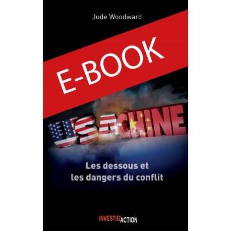 E-book : USA-CHINE. Les dessous et les dangers du conflit - Jude Woodward