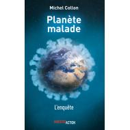 Planète Malade. 7 leçons du Covid ou l'urgence de repenser le système - Michel Collon