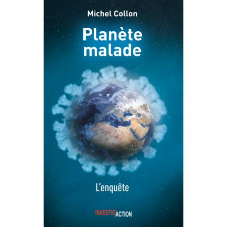 Planète Malade - 7 leçons du COVID ou l'urgence de repenser le système