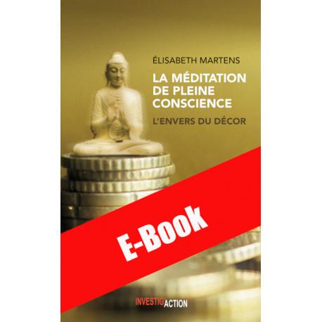 E-book - La Méditation de pleine conscience. L'envers du décor - Élisabeth Martens
