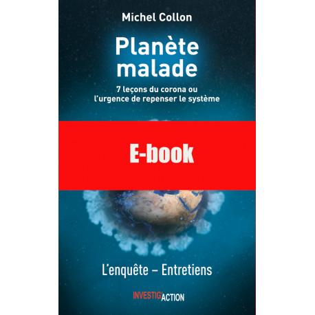 E-Book: Planète Malade. 7 leçons du Covid ou l'urgence de repenser le système - Michel Collon