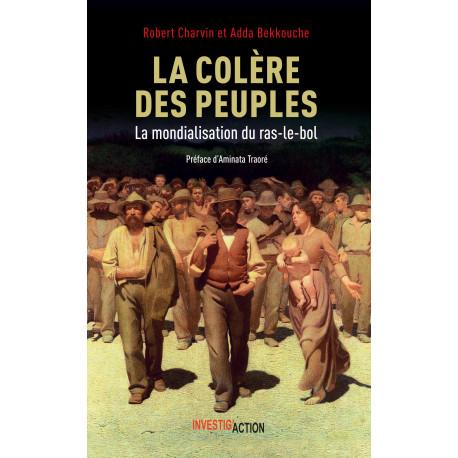 La Colère des peuples ou la mondialisation du ras-le-bol - Adda Bekkouche et Robert Charvin