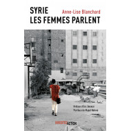 Syrie. Les Femmes parlent - Anne-Lise Blanchard