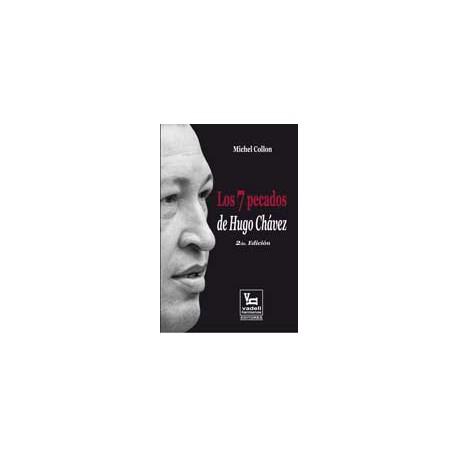 Los 7 Pecados de Hugo Chavez